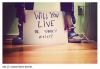 will you live